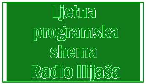 Ljetna shema radio ilijas