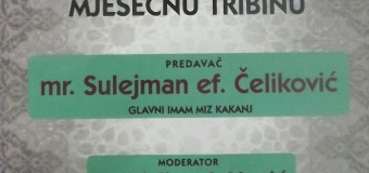 U nedjelju tribina sa mr. Sulejmanom ef. Čelikovićem u ilijaškom kinu