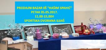 """Sutra u Sportskoj dvorani Ilijaš prodajni bazar OŠ """"Hašim Spahić"""""""