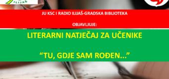 """Gradska biblioteka Ilijaš: Literarni natječaj  za učenike osnovnih škola """"Tu, gdje sam rođen…"""""""