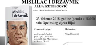 "U petak promocija knjige ""Mislilac i državnik Alija Izetbegović"""