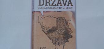 """U utorak promocija knjige """"Država Bosna i Hercegovina u fokusu"""", autora prof.dr. Denisa Bećirovića"""