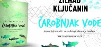 """Knjiga sedmice: """"Čarobnjak vode"""" autora Zilhada Ključanina"""
